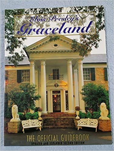2b189b5f83c065 Elvis Presley s Graceland The Official Guidebook Updated and Expanded Second  Edition Paperback – 1996