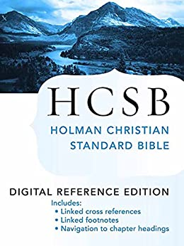The Holy Bible: HCSB Digital Reference Edition by [Holman Bible Publishers]