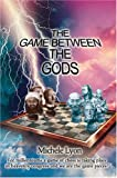 The Game between the Gods, Michele Lyon, 0595669905