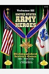 United States Army Heroes - Volume III: Distinguished Service Cross - World War I (H - R) (Volume 3) Paperback