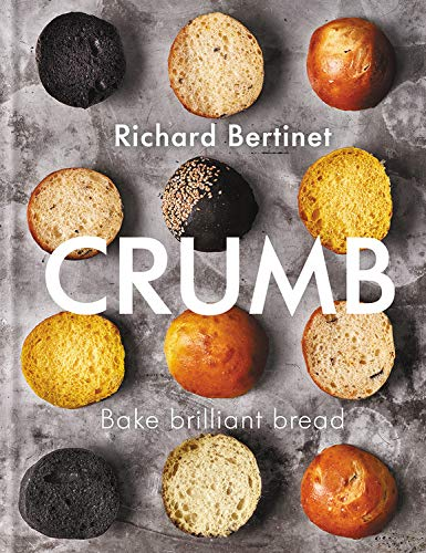 Crumb: Bake Brilliant Bread by Richard Bertiner