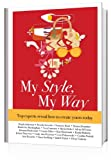 img - for My Style, My Way: Top Experts Reveal How to Create Yours Today book / textbook / text book