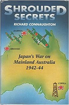 Shrouded Secrets: Japan's War on Mainland Australia, 1942-44