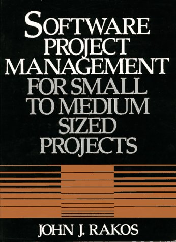 Software Project Management for Small to Medium Sized Projects