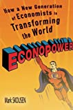 EconoPower: How a New Generation of Economists isTransforming the World