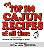 The Top 100 Cajun Recipes of All Time, Trent Angers (Editor), 0925417521