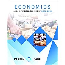 Economics: Canada in the Global Environment Plus MyLab Economics with Pearson eText -- Access Card Package (9th Edition)