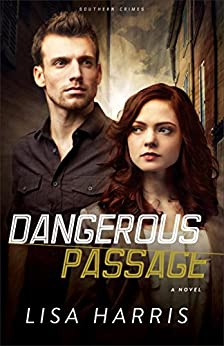 Dangerous Passage (Southern Crimes Book #1): A Novel by [Harris, Lisa]