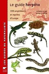 Le guide herpéto : 199 amphibiens et reptiles d'Europe