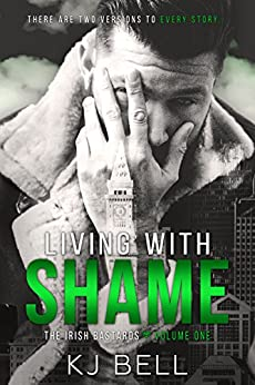 Living With Shame (The Irish Bastards Book 1) by [Bell, KJ]