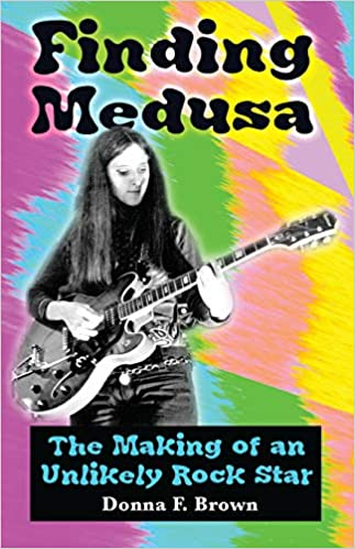 The Finding Medusa - The Making of an Unlikely Rock Star by Donna F Brown travel product recommended by Donna F. Brown on Pretty Progressive.
