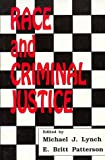 Race and Criminal Justice, Michael J. Lynch, 0911577203