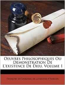 Oeuvres Philosophiques Ou Demonstration De L Existence De