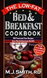The Low-Fat Bed and Breakfast Cookbook, M. J. Smith, 0471347469