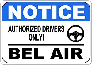 CHEVY BEL AIR Authorized Drivers Only Aluminum Street Sign - 10 x 14 Inches
