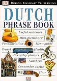Dutch Phase Book, Dorling Kindersley Publishing Staff and DK Travel Writers Staff, 0789451824