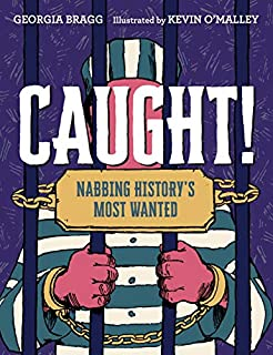 Book Cover: Caught!: Nabbing History's Most Wanted
