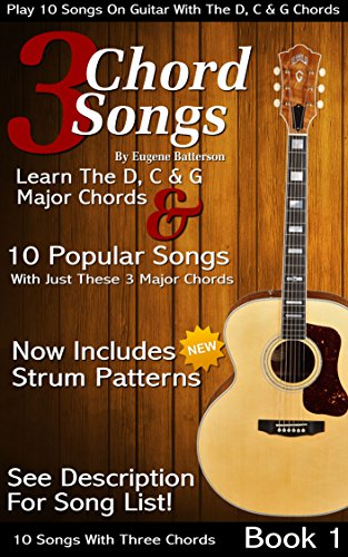 3 Chord Songs Book 1 Play 10 Songs On Guitar With The C D G