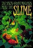 Sixth Grade Mutants Meet the Slime, Laura E. Williams, 0440413176