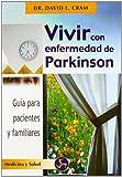 Vivir con Enfermedad de Parkinson, David L. Cram, 849597312X