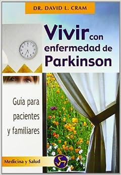Book Vivir Con Enfermedad de Parkinson: Guia de Autoayuda Para Comprender la Enfermedad (Coleccion Autoayuda (Neo Person))