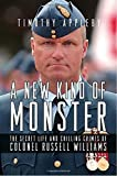 img - for A New Kind of Monster: The Secret Life and Chilling Crimes of Colonel Russell Williams 1st edition by Appleby, Timothy (2011) Hardcover book / textbook / text book