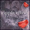 Ripple Effect Audiobook by Evan Grace Narrated by Marnye Young, Sam Smith