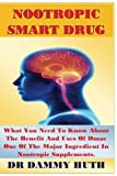 Nootropic Smart Drug: What You Need To Know About The Benefit And Uses Of Dmae One Of The Major Ingredient In Nootropic Supplements.
