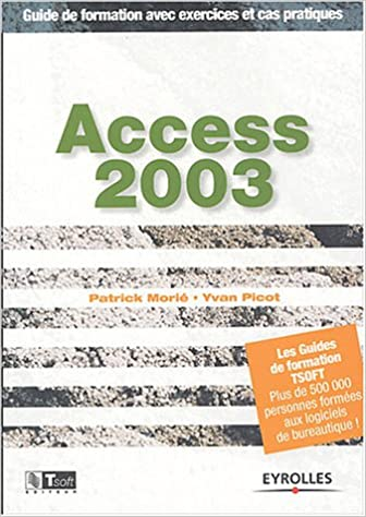 En ligne téléchargement gratuit Access 2003 : Guide de formation avec exercices et cas pratiques pdf epub