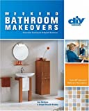 Weekend Bathroom Makeovers, Amy Matthews and Bridget Biscotti Bradley, 157990856X
