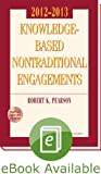 Knowledge-Based Nontraditional Engagements, 2012 -2013, Pearson, Robert A., 0808029932