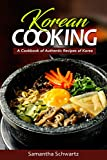 Korean Cooking: A Cookbook of Authentic Recipes of Korea