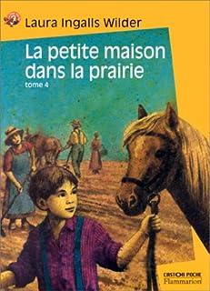 La petite maison dans la prairie : [4] :  Un enfant de la terre, Wilder, Laura Ingalls