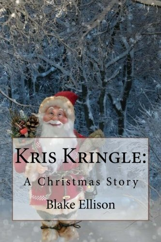 Kris Kringle:: A Christmas Story