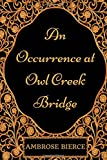 img - for An Occurrence at Owl Creek Bridge: By Ambrose Bierce - Illustrated book / textbook / text book