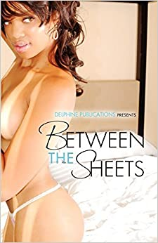 Book Between the Sheets (Delphine Publications Presents) by Tamika Newhouse (2010-07-31)
