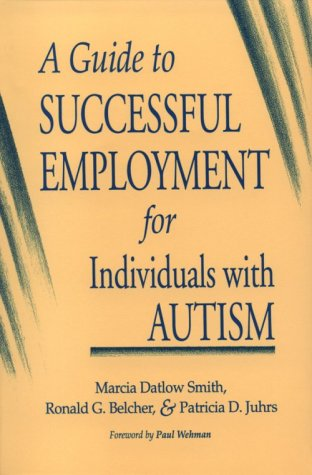 A Guide To Successful Employment For Individuals With Autism
