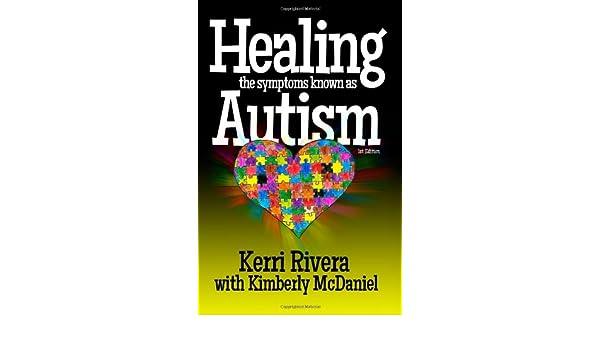 Healing the Symptoms Known As Autism: Amazon.es: Kerri Rivera, Kimberly McDaniel: Libros en idiomas extranjeros