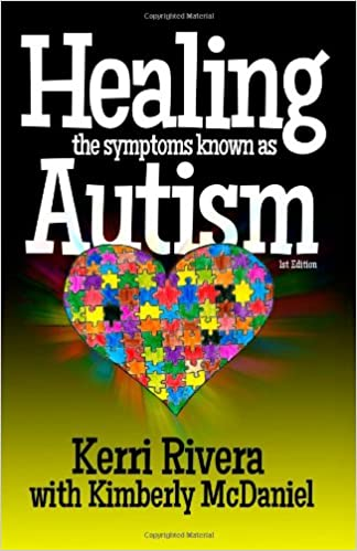Healing the Symptoms Known as Autism: Kerri Rivera, Kimberly