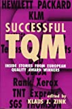 Successful TQM: Inside Stories from European Quality Award Winners