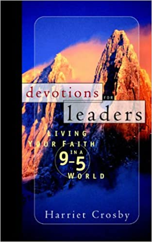 Book Devotions for Leaders: Living Your Faith: Living Your Faith in a 9 to 5 World