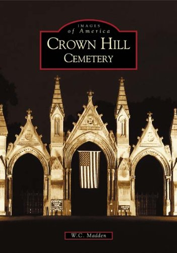 - Crown  Hill  Cemetery   (IN)  (Images of America)