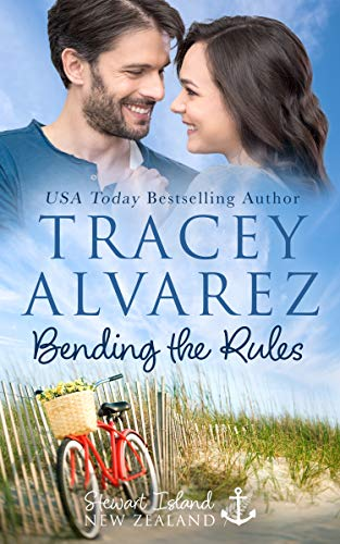 Bending The Rules: A Small Town Romance (Stewart Island Book 10)