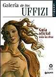 img - for Galer a de los Uffizi. Gu a oficial todas las obras book / textbook / text book