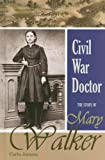 Civil War Doctor: the Story of Mary Walker, Carla Joinson, 1599350289