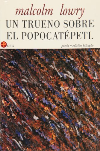 Un trueno sobre el Popocatepetl. (ed. Bilingue. Espa/ntilde;ñ/Ingl/eacute;s) (Biblioteca Era) (Spanish Edition) [Malcolm Lowry] (Tapa Blanda)