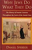 Why Jews Do What They Do, Daniel Sperber, 0881256048