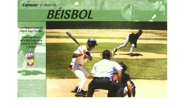 Conocer el Deporte. BÉISBOL: Amazon.es: Fernández, Luis Manuel, Pariente, Ángel: Libros