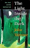 The Light Inside the Dark, John Tarrant, 0060172193