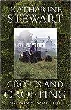 Crofts and Crofting, Katherine Stewart, 1841830712
